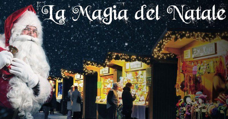 """Continua """"La magia del Natale in Centro Storico"""" – MERCATINI, VILLAGGIO DI BABBO NATALE, CONCERTO DI NATALE E FUOCHI ARTIFICIALI"""
