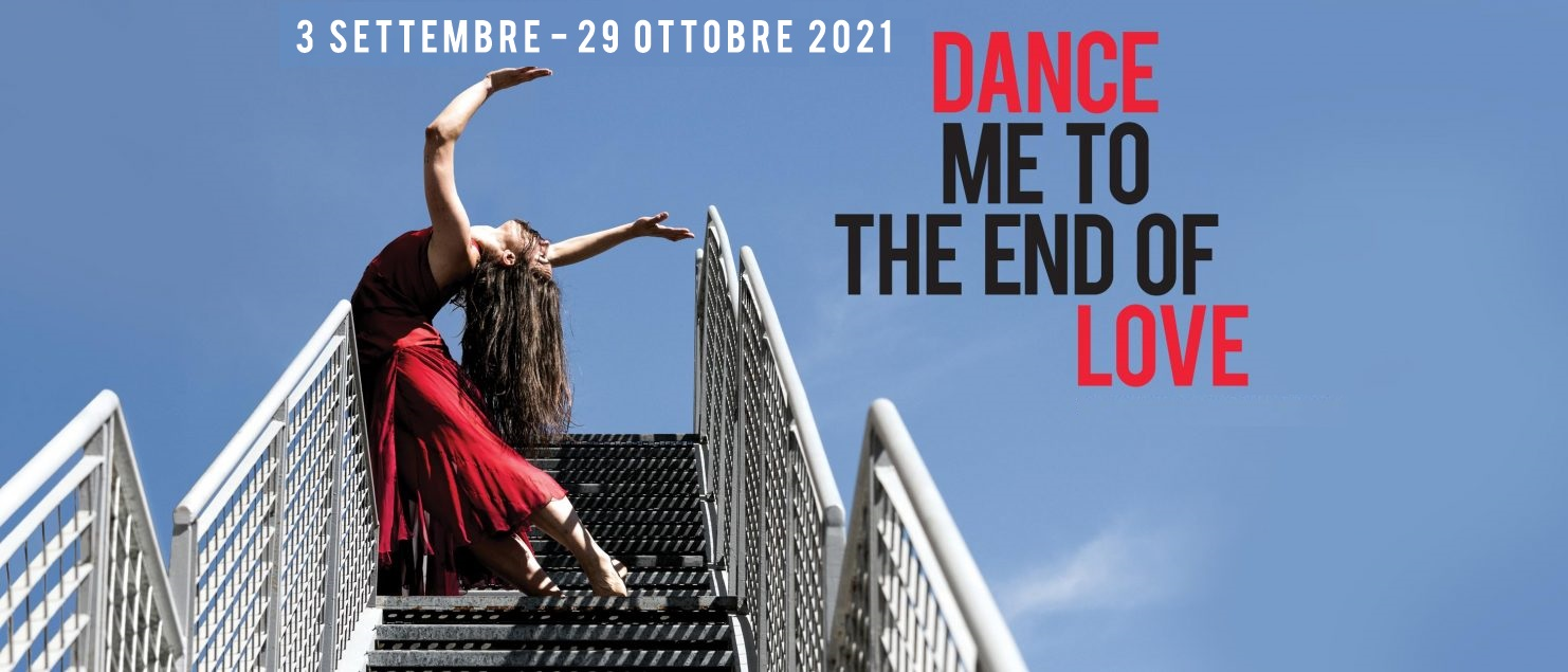 DANCE ME TO THE END OF LOVE - Torinodanza Festival 2021